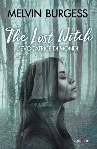 The Lost Witch. L'evocatrice di mondi